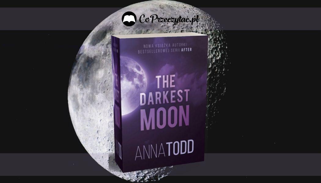 The Darkest Moon Sprawdź na TaniaKsiazka.pl >>
