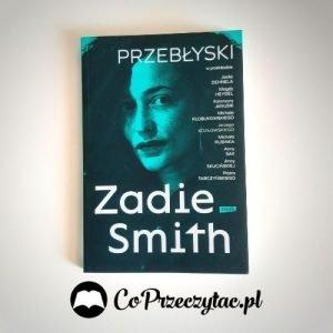 PrzebłyskiZadie Smith - sprawdź w TaniaKsiazka.pl