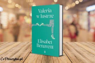 Valeria w lustrze Elisabet Benavent kolejna część serii już w styczniu