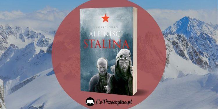 Alpiniści Stalina Cédrica Grasa już wkrótce w księgarniach! Alpiniści Stalina