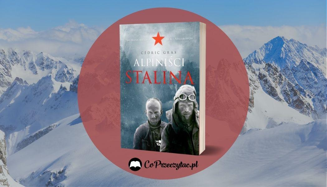 Alpiniści Stalina Sprawdź na TaniaKsiazka.pl >>