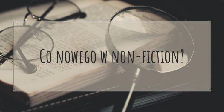 Top 7 literatury non-fiction - sprawdź na TaniaKsiazka.pl