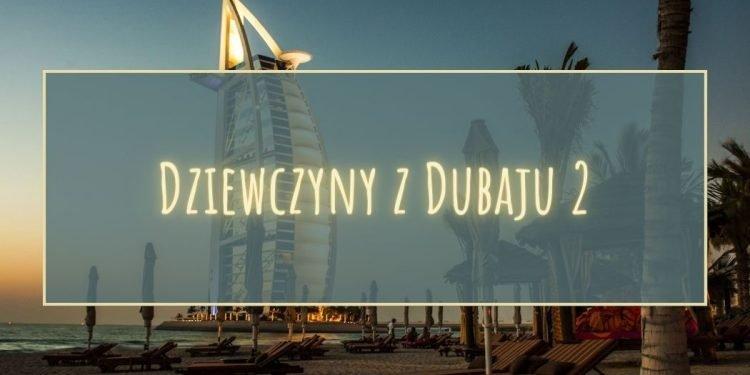 Kontynuacja Dziewczyn z Dubaju