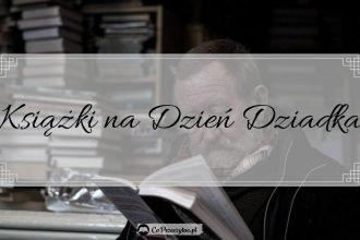 Książki na Dzień Dziadka - sprawdź na TaniaKsiazka.pl
