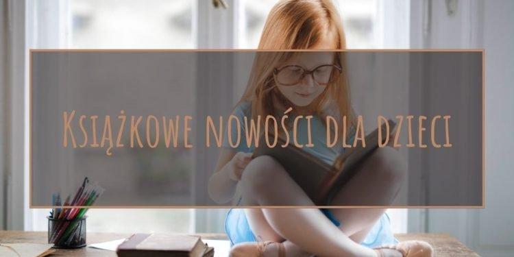 Co nowego w literaturze dziecięcej - sprawdź na TaniaKsiazka.pl