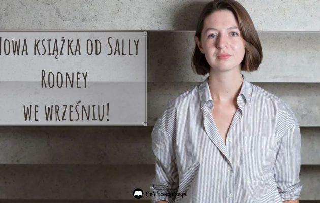 Nowość od Sally Rooney - sprawdź na TaniaKsiazka.pl