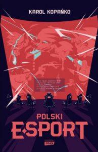 Polski e-sport - kup na TaniaKsiazka.pl