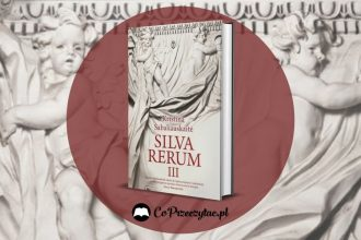 Silva rerum III - zapowiedź książki Silva Rerum III