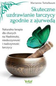 Skuteczne uzdrawianie tarczycy zgodnie z ajurwedą - kup na TaniaKsiazka.pl