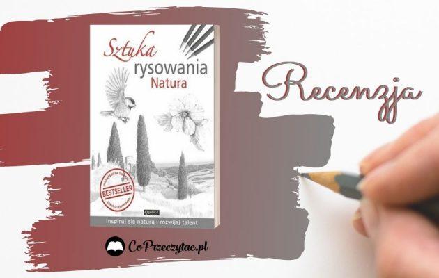 Sztuka rysowania Natura - recenzja ztuka rysowania Natura