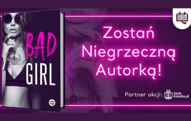 Zostań Niegrzeczną Autorką - konkurs literacki Wydawnictwa Kobiecego Zostań Niegrzeczną Autorką