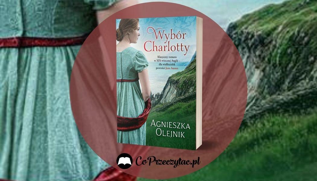 Wybór Charlotty Sprawdź na TaniaKsiazka.pl >>