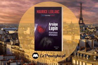 Serial Lupin na Netflixie - nowe wcielenie Arsene'a Lupina Serial Lupin