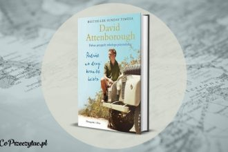 Podróże na drugi koniec świata Davida Attenborough - recenzja