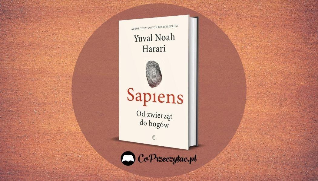 Sapiens. Od zwierząt do bogów - recenzja książki