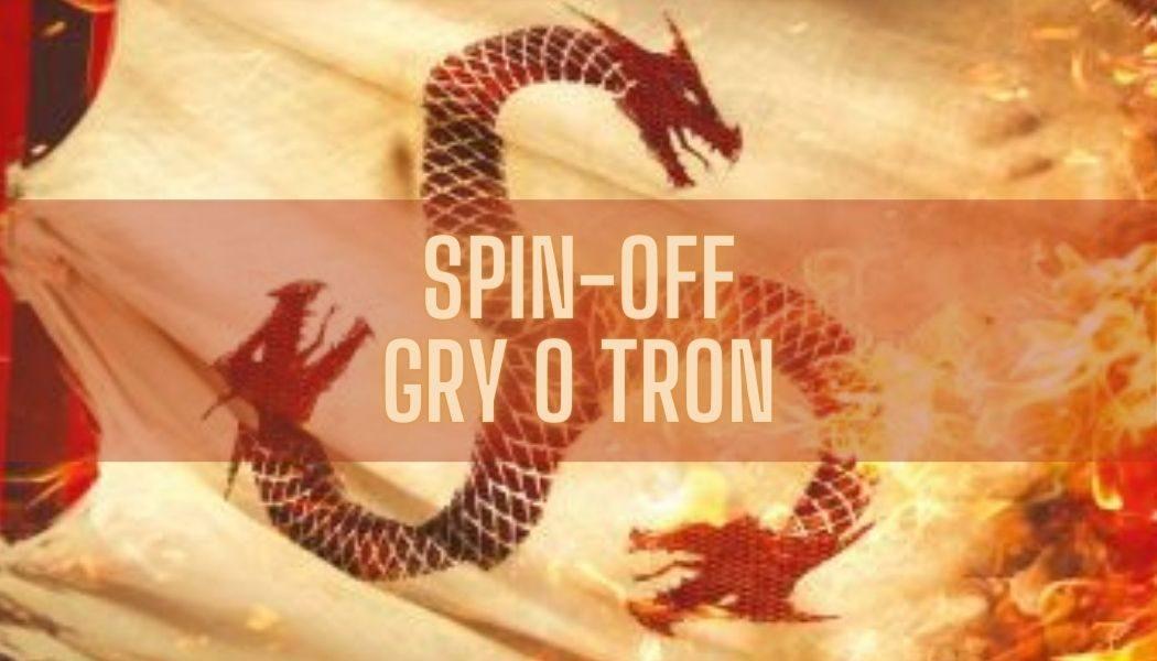 Spin-off Gry o tron Szukaj Ognia i krwi na TaniaKsiazka.pl >>