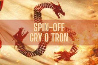 pin-off Gry o tron już za rok? Sprawdź spin-off gry o tron