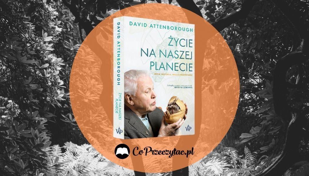 Życie na naszej planecie David Attenborough