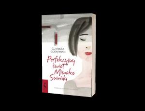 Perfekcyjny świat Miwako Sumidy Sprawdź na TaniaKsiazka.pl >>