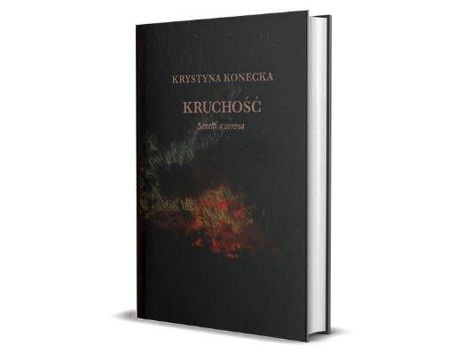 Krystyna Konecka Kruchość. Sonetti a corona