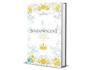 P. M. Freestone Korona światła. Shadowscent Książki młodzieżowe - marcowe nowości