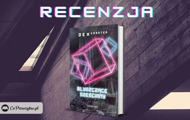 Błyszczące sześciany - recenzja książki Dexa Carstera