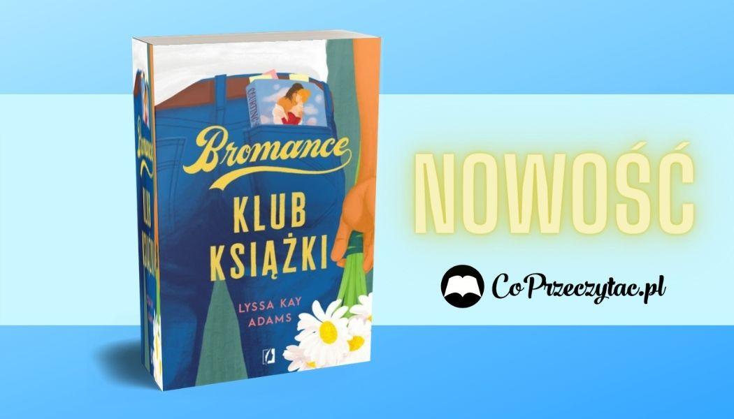 Klub książki Bromance Sprawdź na TaniaKsiazka.pl >>