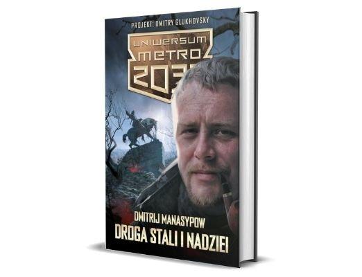 Dimitrij Manasypow Droga stali i nadziei. Uniwersum Metro 2033