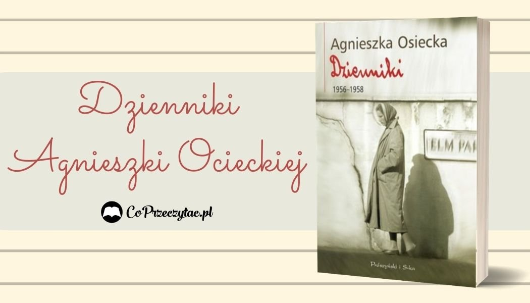 Dzienniki Agnieszki Osieckiej Sprawdź na TaniaKsiazka.pl >>
