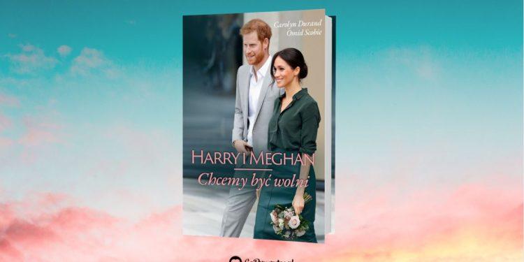 Harry i Meghan Chcemy być wolni