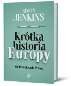 Krótka historia Europy Od Peryklesa do Putina – książki szukaj na TaniaKsiazka.pl