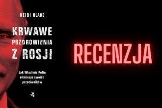 Krwawe pozdrowienia z Rosji - recenzja książki Krwawe pozdrowienia z Rosji