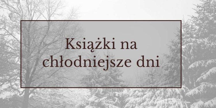 Książki na chłodniejsze dni - sprawdź na TaniaKsiazka.pl