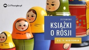 Zestawienie: książki o Rosji - historia