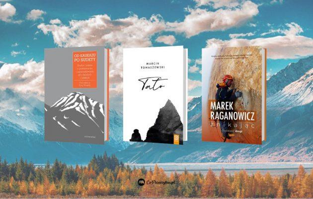 Książki o górach - zestawienie nowości