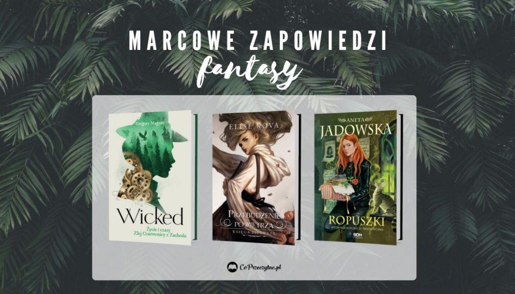 Marcowe zapowiedzi fantasy 2021 znajdziesz na TaniaKsiazka.pl