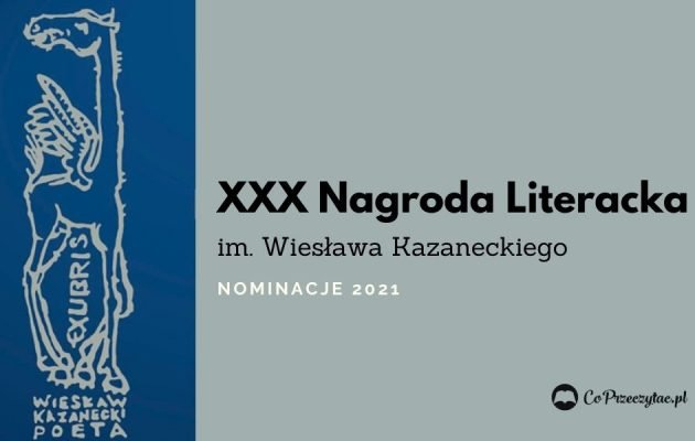 Nagroda im. Wiesława Kazaneckiego - nominowani 2021