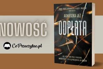 Odpłata Agnieszki Jeż - nowa książka! Odpłata Agnieszki Jeż