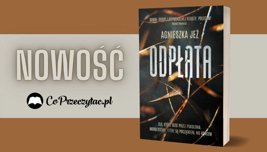 Odpłata Agnieszki Jeż Sprawdź na TaniaKsiazka.pl >>