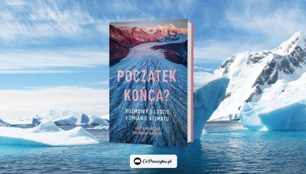 Recenzja książki Początek końca – znajdziesz ją na TaniaKsiazka.pl