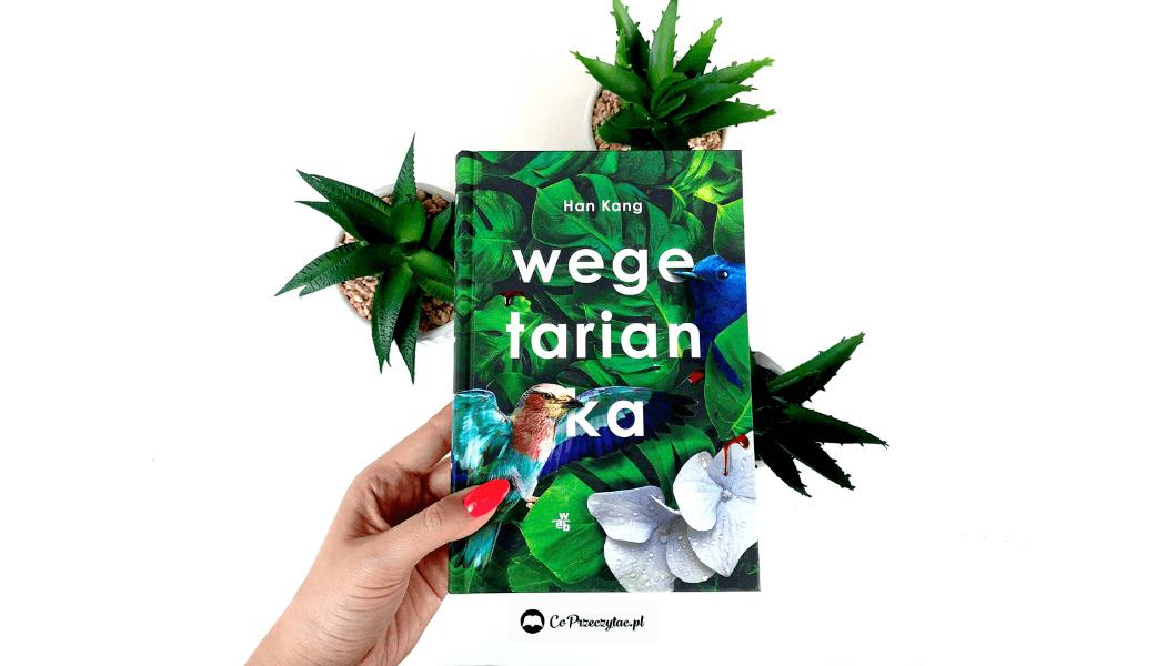 Przedpremierowa recenzja książki Wegetarianka – znajdziesz ją na TaniaKsiazka.pl