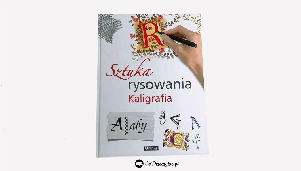 Sztuka rysowania Kaligrafia – szukaj jej na TaniaKsiazka.pl