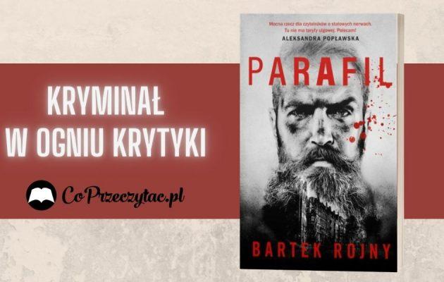 Parafil - kryminał w ogniu krytyki Parafil
