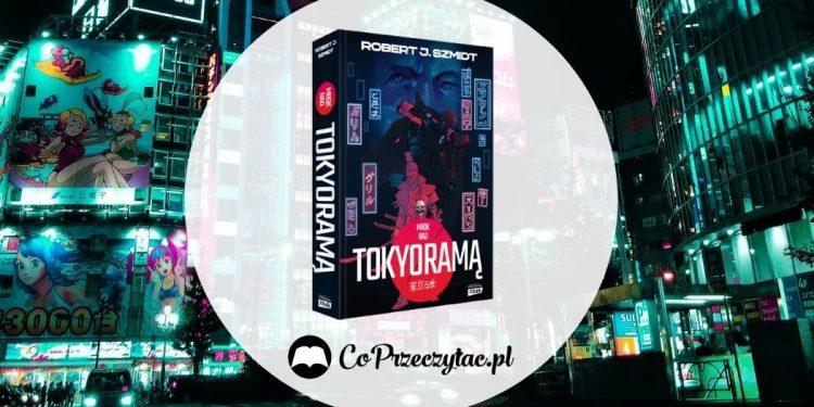Mrok nad Tokyoramą - recenzja książki Roberta J. Szmidta