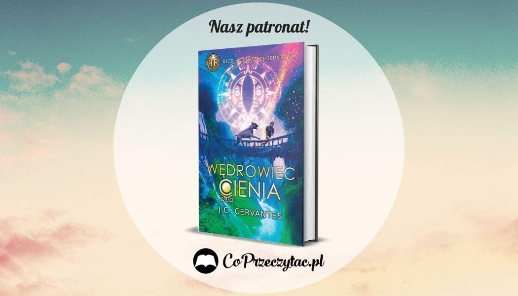 Wędrowiec cienia - nowa książka J.C. Cervantes - sprawdź w TaniaKsiazka.pl