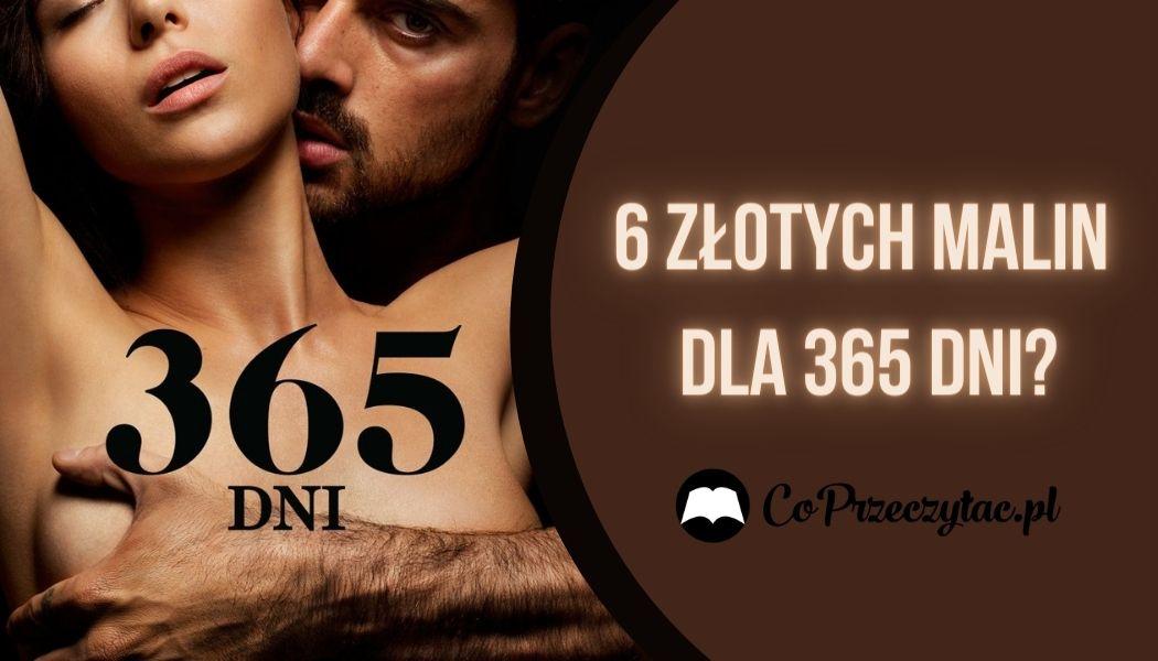 6 Złotych Malin dla filmu 365 dni Książkę znajdziesz na TaniaKsiazka.pl >>