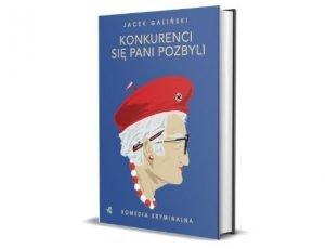Jacek Galiński Konkurenci się pani pozbyli Humorystyczne i zabawne książki - zestawienie