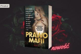 Prawo mafii. Pierwsza polska antologia mafijna - nowość!