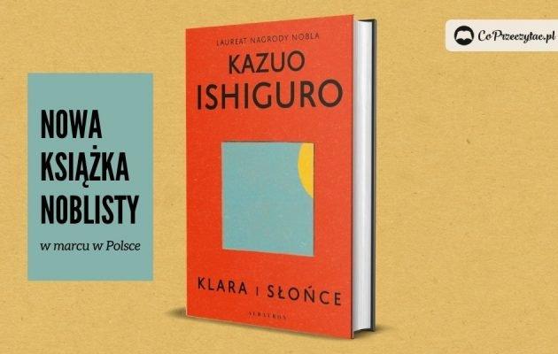 """Nowa książka noblisty Kazuo Ishiguro """"Klara i słońce"""" w marcu w Polsce"""