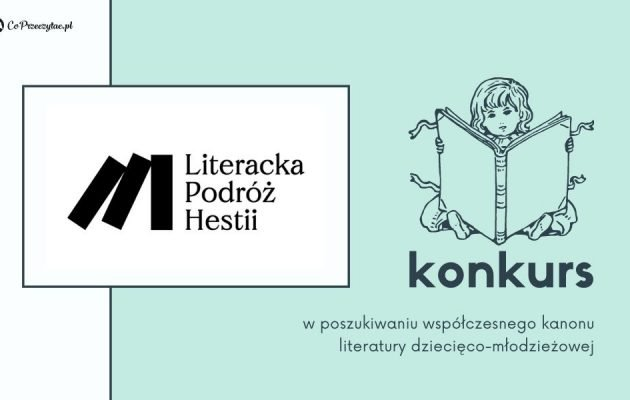 Konkurs Literacka Podróż Hestii - aktualne tematy i klasyczna forma w książkach dla dzieci